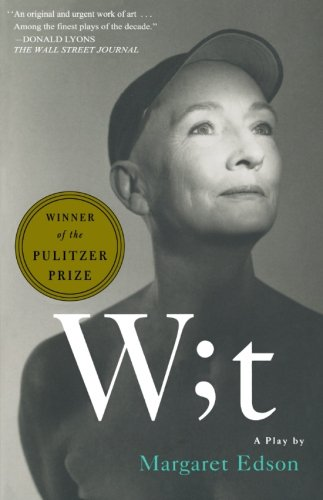 wit by margaret edson analysis Winner of the 1999 pulitzer prize, margaret edson's medical drama wit has  garnered nearly.