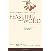 Feasting on the Word: Year A, Volume 2: Lent through Eastertide (Feasting on the Word: Year A volume)
