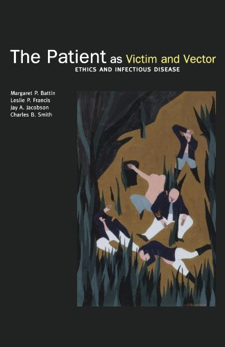 By Margaret P Battin, Leslie P Francis, Jay A Jacobson, Charles B Smith: The Patient as Victim and Vector: Ethics and Infectious Disease