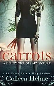 Carrots: A Paranormal Women's Fiction Novel (Shelby Nichols Adventure Boo