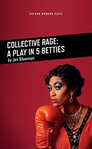 Pdf Lesbian Collective Rage: A Play in Five Betties (Oberon Modern Plays)