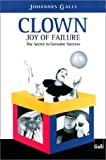 img - for Clown-Joy of Failure: The Secrets to Genuine Success by Johannes Galli (2001-02-15) book / textbook / text book