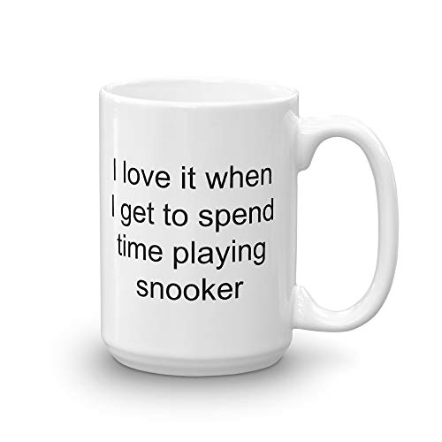Snooker Mug - I Love it When I Get to spend Time Playing Snooker - Gift for Snooker Player (Best Snooker Player Of All Time)