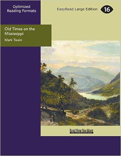 Download Old Times on the Mississippi (EasyRead Large Edition) PDF, azw (Kindle), ePub, doc, mobi