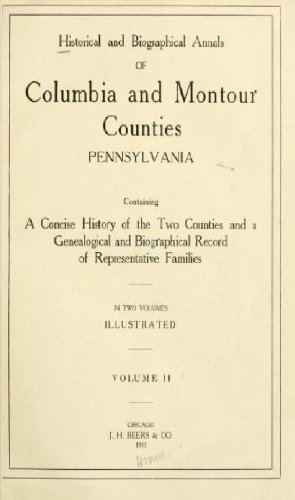 - Historical and biographical annals of Columbia and Montour counties, Pennsylvania (Volume 2)