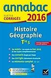 Annales Annabac 2016 Histoire-Géographie Tle S: sujets et corrigés du bac - Terminale S