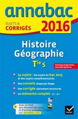 Annales Annabac 2016 Histoire-Géographie Tle S: sujets et corrigés du bac - Terminale S (French) Paperback – 2015