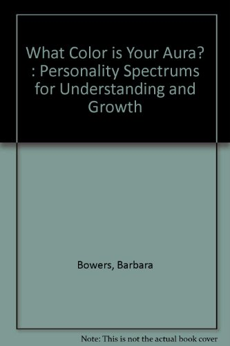 What Color is Your Aura? Personal Spectrums for Understanding and Growth