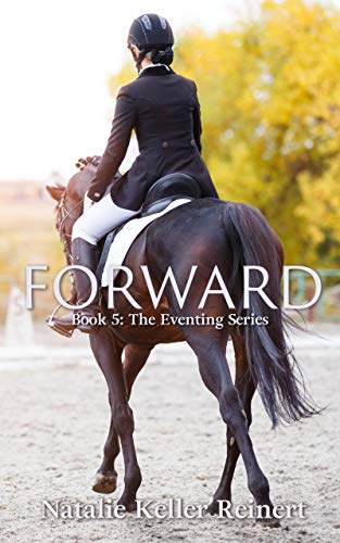 Forward (The Eventing Series Book 5) ()