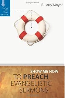 Show Me How To Preach Evangelistic Sermons Series