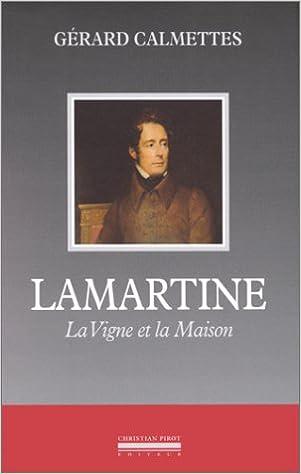Lire en ligne Lamartine, la vigne et la maison pdf
