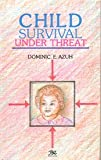 Child Survival under Threat, Azuh, Dominic E., 8170188210