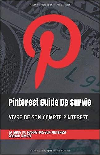 Pinterest Guide De Survie Vivre De Son Compte Pinterest