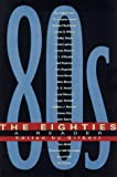 The Eighties: A Reader
