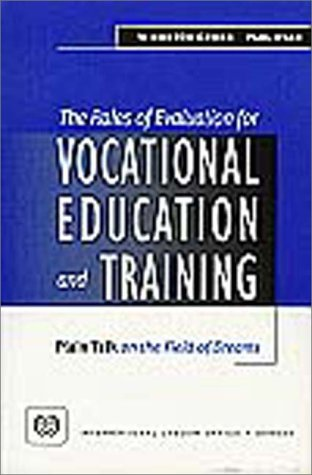 The Roles of Evaluation for Vocational Education and Training: Plain Talk on the Field of Dreams
