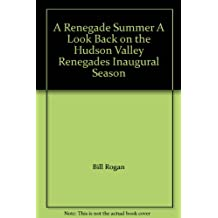 A Renegade Summer A Look Back on the Hudson Valley Renegades Inaugural Season