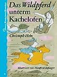 Das Wildpferd unterm Kachelofen. Unsere Kinderbuch-Klassiker. Band 2
