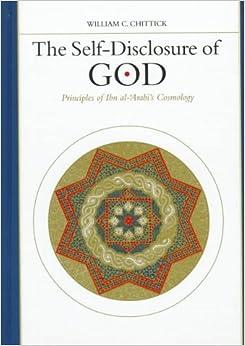Book Self-disclosure of God: Principles of Ibn al-'Arabi's Cosmology (SUNY Series in Islam)