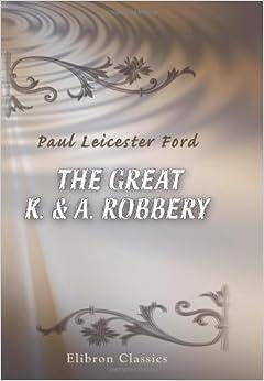 Como Descargar Libros Para Ebook The Great K. & A. Robbery Ebooks Epub