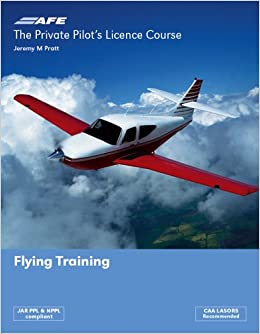 The Private Pilots License Course: Flying Training (Private