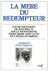 LA MERE DU REDEMPTEUR. Lettre encyclique Redemptoris Mater du souverain pontife Jean-Paul II sur la bienheureuse Vierge Marie dans la vie de l'église en marche