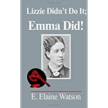 Lizzie Didn't Do It: Emma Did!