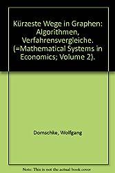 Kürzeste Wege in Graphen, Algorithmen, Verfahrensvergleiche.