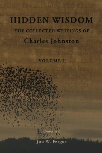 Hidden-Wisdom-V1-Collected-Writings-of-Charles-Johnston-Hidden-Wisdom-Collected-Writings-of-Charles-Johnston-Volume-1