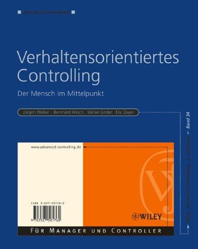 Verhaltensorientiertes Controlling: Der Mensch im Mittelpunkt (Advanced Controlling, Band 34)