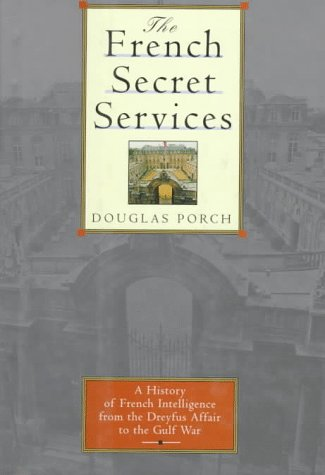 The French Secret Services: From the Dreyfus Affair to the Gulf War
