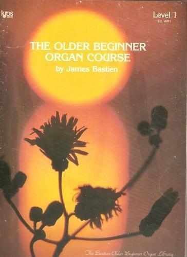 The Older Beginner Organ Course, Level 1 by Bastien, James published by Kjos West [Paperback]