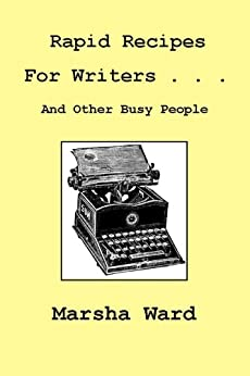 Rapid Recipes for Writers . . . And Other Busy People by [Ward, Marsha, Gibson, Kay]