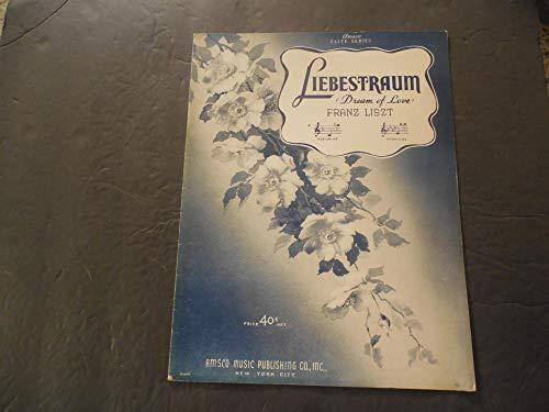 Liebestraum (Dream Of Love) Franz Liszt Sheet Music Amsco Music Pub ()