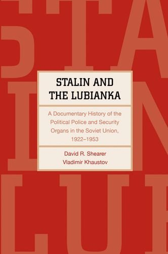 Stalin and the Lubianka: A Documentary History of the Political Police and Security Organs in the Soviet Union, 1922-1953 (Annals of Communism ()