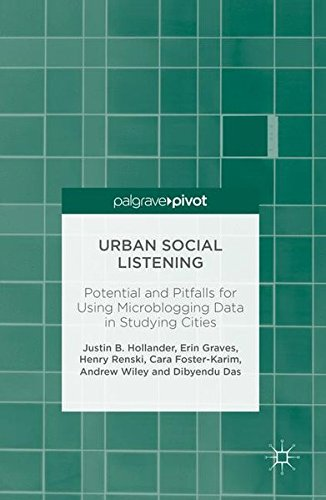 Urban Social Listening: Potential and Pitfalls for Using Microblogging Data in Studying Cities by Palgrave Macmillan
