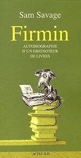 Firmin : autobiographie d'un grignoteur de livres, Savage, Sam