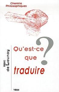 Qu'est-ce que traduire ? par Marc Buhot de Launay