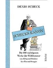 Schecks Kanon: Die 100 wichtigsten Werke der Weltliteratur