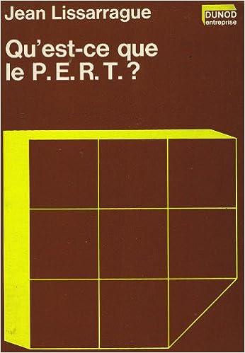 Qu'est-ce que le P.E.R.T. :programm evaluation  and review technique :? pdf epub