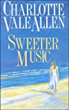 Sweeter Music, Charlotte Vale Allen, 0727845950
