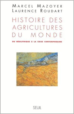 Lire un HISTOIRE DES AGRICULTURES DU MONDE. Du néolithique à la crise contemporaine pdf ebook
