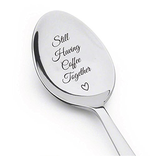 Still Having Coffee Together - Friendship Gift - Gift for Friends Who Are Moving Away - Going Away Gifts - Silverware Spoon with Messages By Boston Creative company LLC