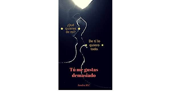 Tú me gustas demasiado: PUZZLE I (Spanish Edition) - Kindle edition by Sandra M.C. Literature & Fiction Kindle eBooks @ Amazon.com.