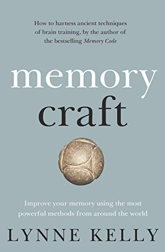 Memory Craft: Improve Your Memory Using the Most Powerful Methods from Around the -