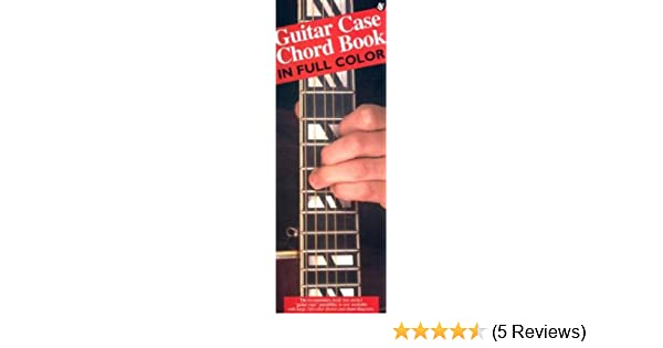 The Guitar Case Chord Book In Color (Guitar Chord Books in Color ...
