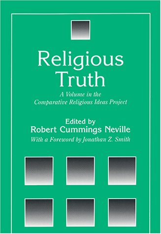 Religious Truth: A Volume in the Comparative Religious Ideas Project (SUNY Series, The Comparative Religious Ideas Proje