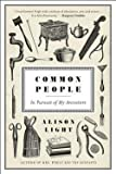 img - for Alison Light: Common People : In Pursuit of My Ancestors (Hardcover); 2015 Edition book / textbook / text book