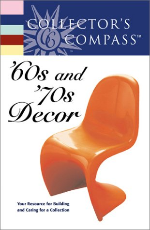 Collector's Compass: 60S and '70s Decor 412BZ09QHGL