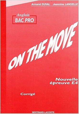 ANGLAIS BAC PRO ON THE MOVE. Nouvelle épreuve E4, Corrigé pdf