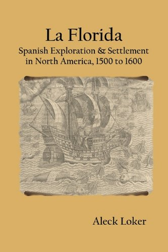 Download La Florida: Spanish Exploration & Settlement of North America, 1500 to 1600 pdf epub